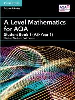 Ward, Stephen, Fannon, Paul - A Level Mathematics for AQA Student Book 1 (AS/Year 1) (AS/A Level Mathematics for AQA) - 9781316644225 - V9781316644225