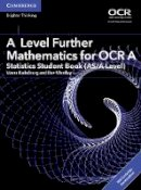 Kadelburg, Vesna, Woolley, Ben - A Level Further Mathematics for OCR A Statistics Student Book (AS/A Level) with Cambridge Elevate Edition (2 Years) (AS/A Level Further Mathematics OCR) - 9781316644263 - V9781316644263