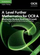 Barker, Jess, Barker, Nathan, Conway, Michele, Such, Janet - A Level Further Mathematics for OCR A Mechanics Student Book (AS/A Level) with Cambridge Elevate Edition (2 Years) (AS/A Level Further Mathematics OCR) - 9781316644270 - V9781316644270