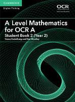 Woolley, Ben - A Level Mathematics for OCR A Student Book 2 (Year 2) (AS/A Level Mathematics for OCR) - 9781316644300 - V9781316644300