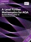 Ward, Stephen, Fannon, Paul - A Level Further Mathematics for AQA Student Book 2 (Year 2) with Cambridge Elevate Edition (2 Years) (AS/A Level Further Mathematics AQA) - 9781316644317 - V9781316644317