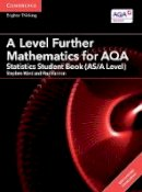 Ward, Stephen, Fannon, Paul - A Level Further Mathematics for AQA Statistics Student Book (AS/A Level) with Cambridge Elevate Edition (2 Years) (AS/A Level Further Mathematics AQA) - 9781316644324 - V9781316644324