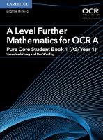 Kadelburg, Vesna, Woolley, Ben - A Level Further Mathematics for OCR A Pure Core Student Book 1 (AS/Year 1) (AS/A Level Further Mathematics OCR) - 9781316644386 - V9781316644386