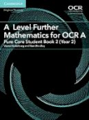 Kadelburg, Vesna, Woolley, Ben - A Level Further Mathematics for OCR A Pure Core Student Book 2 (Year 2) (AS/A Level Further Mathematics OCR) - 9781316644393 - V9781316644393