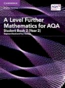 Ward, Stephen, Fannon, Paul - A Level Further Mathematics for AQA Student Book 2 (Year 2) (AS/A Level Further Mathematics AQA) - 9781316644478 - V9781316644478