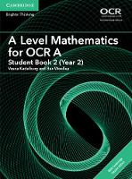 Kadelburg, Vesna, Woolley, Ben - A Level Mathematics for OCR A Student Book 2 (Year 2) with Cambridge Elevate Edition (2 Years) (AS/A Level Mathematics for OCR) - 9781316644676 - V9781316644676