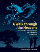 Heifetz, Milton D., Tirion, Wil - A Walk through the Heavens: A Guide to Stars and Constellations and their Legends - 9781316645512 - V9781316645512