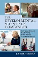 Reznick, J. Steven - The Developmental Scientist's Companion. Improving Research Methodology and Achieving Professional Success.  - 9781316645604 - V9781316645604