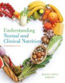 Rolfes, Sharon Rady, Pinna, Kathryn, Whitney, Ellie - Understanding Normal and Clinical Nutrition - 9781337098069 - V9781337098069