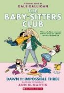 Martin, Ann M. - The Baby-Sitters Club: Dawn and the Impossible Three (Baby-Sitters Club Full-Color Graphic Novels) - 9781338067118 - 9781338067118