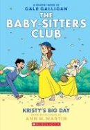 Martin, Ann M. - Kristy's Big Day (Baby-Sitters Club Graphix) - 9781338067613 - 9781338067613