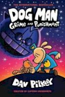 Pilkey, Dav - Dog Man 9: Grime and Punishment - 9781338535624 - 9781338535624