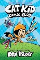 Pilkey, Dav - Cat Kid Comic Club: the new blockbusting bestseller from the creator of Dog Man: 1 - 9781338712766 - 9781338712766