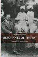Jones, Stephanie - Merchants of the Raj - 9781349125401 - V9781349125401
