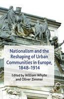 - Nationalism and the Reshaping of Urban Communities in Europe, 1848-1914 - 9781349319435 - V9781349319435