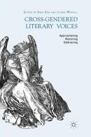 - Cross-Gendered Literary Voices: Appropriating, Resisting, Embracing - 9781349335534 - V9781349335534