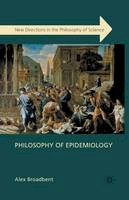 Broadbent, Alex - Philosophy of Epidemiology - 9781349346851 - V9781349346851