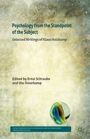 Holzkamp, Klaus, Boreham, Andrew, Sloan, Tod - Psychology from the Standpoint of the Subject: Selected Writings of Klaus Holzkamp (Critical Theory and Practice in Psychology and the Human Sciences) - 9781349367399 - V9781349367399