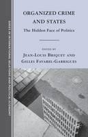 . Ed(s): Briquet, Jean-Louis; Favarel-Garrigues, Gilles - Organized Crime and States - 9781349384433 - V9781349384433