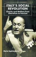 Quine, M. - Italy's Social Revolution: Charity and Welfare from Liberalism to Fascism - 9781349394104 - V9781349394104