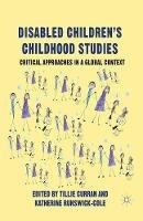 - Disabled Children's Childhood Studies: Critical Approaches in a Global Context - 9781349435555 - V9781349435555