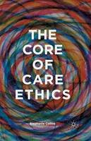 Collins, S. - The Core of Care Ethics - 9781349436453 - V9781349436453