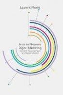 Flores, L. - How to Measure Digital Marketing - 9781349464883 - V9781349464883