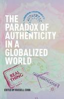 . Ed(s): Cobb, R. - The Paradox of Authenticity in a Globalized World - 9781349469789 - V9781349469789