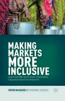 McKague, K. - Making Markets More Inclusive: Lessons from CARE and the Future of Sustainability in Agricultural Value Chain Development - 9781349480289 - V9781349480289