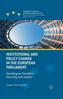 Servent, Ariadna Ripoll - Institutional and Policy Change in the European Parliament: Deciding on Freedom, Security and Justice (Palgrave Studies in European Union Politics) - 9781349488995 - V9781349488995