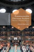 Angermuller, J. - Poststructuralist Discourse Analysis: Subjectivity in Enunciative Pragmatics (Postdisciplinary Studies in Discourse) - 9781349495085 - V9781349495085