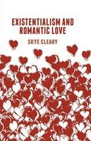 Cleary, S. - Existentialism and Romantic Love - 9781349498253 - V9781349498253