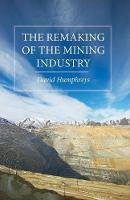 Humphreys, D. - The Remaking of the Mining Industry - 9781349684274 - V9781349684274