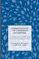 Nicholson, Lawrence A., Lashley, Jonathan - Understanding the Caribbean Enterprise: Insights from MSMEs and Family Owned Businesses - 9781349948789 - V9781349948789
