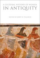 Janet H. Tulloch - A Cultural History of Women in Antiquity (The Cultural Histories Series) - 9781350009189 - V9781350009189