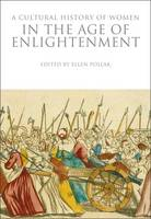 Ellen Pollak - A Cultural History of Women in the Age of Enlightenment (The Cultural Histories Series) - 9781350009806 - V9781350009806