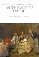 Teresa Mangum - A Cultural History of Women in the Age of Empire (The Cultural Histories Series) - 9781350009813 - V9781350009813