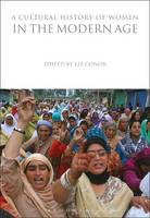 Liz Conor - A Cultural History of Women in the Modern Age (The Cultural Histories Series) - 9781350009820 - V9781350009820