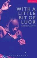 Mahfouz, Sabrina - With A Little Bit of Luck (Modern Plays) - 9781350010932 - V9781350010932