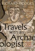 Hodges, Richard - Travels with an Archaeologist: Finding a Sense of Place - 9781350012646 - V9781350012646