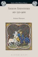 Flierman, Robert - Saxon Identities, AD 150–900 (Studies in Early Medieval History) - 9781350019454 - V9781350019454
