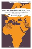 Hiddleston, Jane - Writing After Postcolonialism: Francophone North African Literature in Transition (New Horizons in Contemporary Writing) - 9781350022799 - V9781350022799