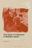 Kawana, Sari - The Uses of Literature in Modern Japan: Histories and Cultures of the Book (SOAS Studies in Modern and Contemporary Japan) - 9781350024915 - V9781350024915