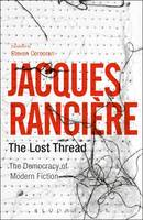 Rancière, Jacques - The Lost Thread: The Democracy of Modern Fiction - 9781350025684 - V9781350025684