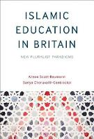 Scott-Baumann, Alison, Cheruvallil-Contractor, Sariya - Islamic Education in Britain: New Pluralist Paradigms - 9781350026902 - V9781350026902
