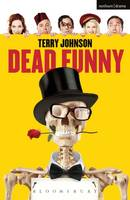 Johnson, Terry - Dead Funny (Modern Plays) - 9781350032255 - V9781350032255