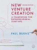 Burns, Paul - New Venture Creation: A Framework for Entrepreneurial Start-ups - 9781352000504 - V9781352000504