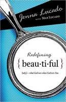 Lucado, Jenna - Redefining Beautiful - 9781400314287 - V9781400314287