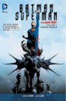 Greg Pak - Batman/Superman Vol. 1: Cross World (The New 52) - 9781401249342 - 9781401249342