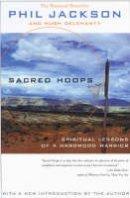 Jackson, Phil, Delahanty, Hugh - Sacred Hoops: Spiritual Lessons of a Hardwood Warrior - 9781401308810 - V9781401308810